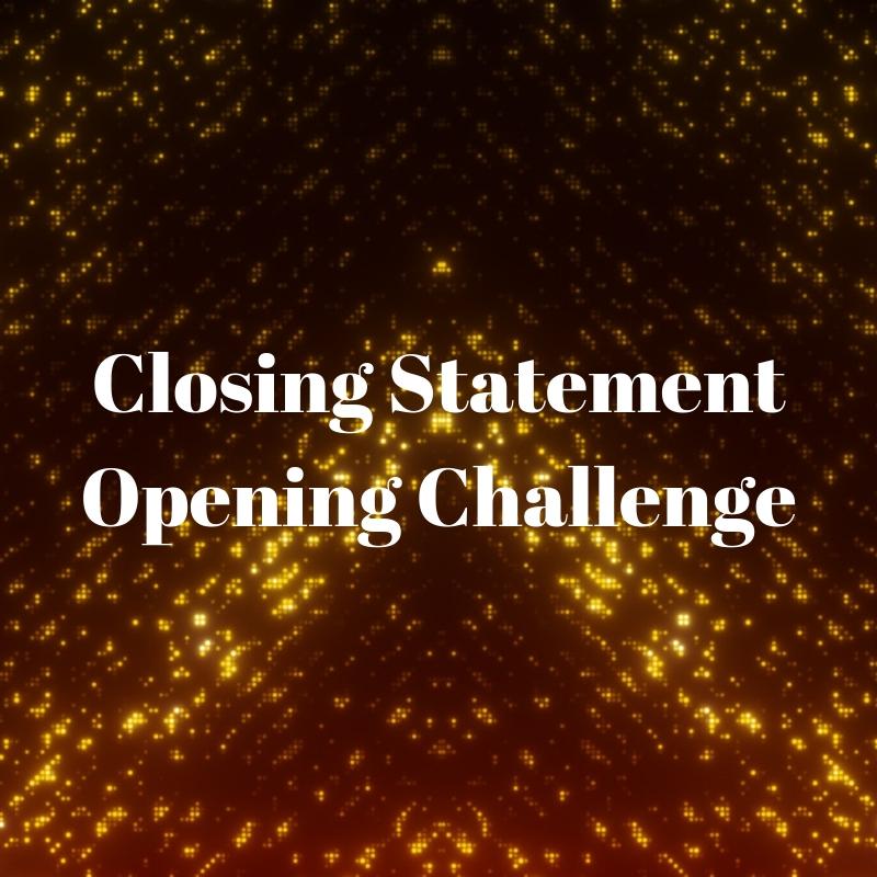 Closing Statement/Opening Challenge