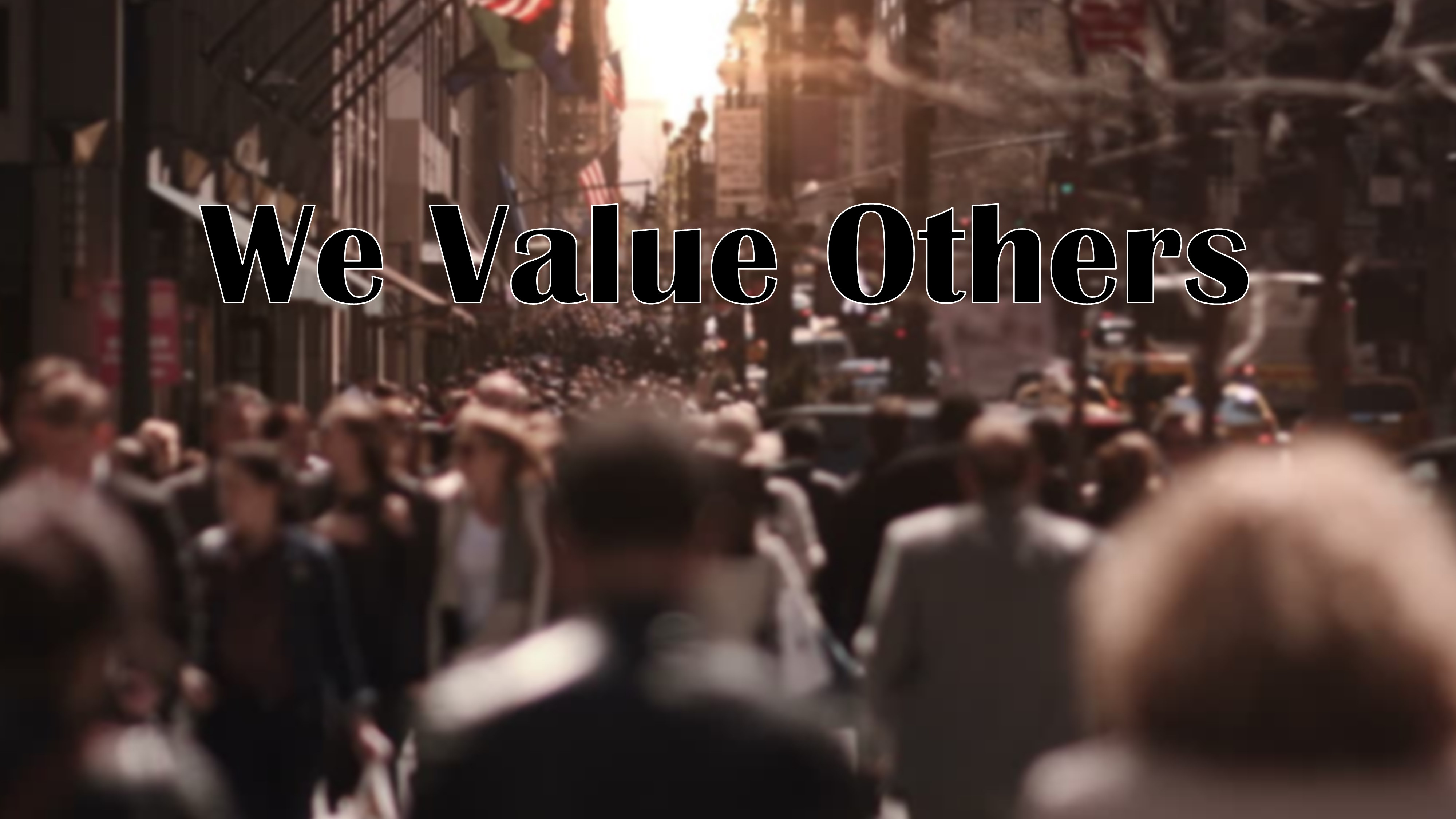 We Value Others-Part 2